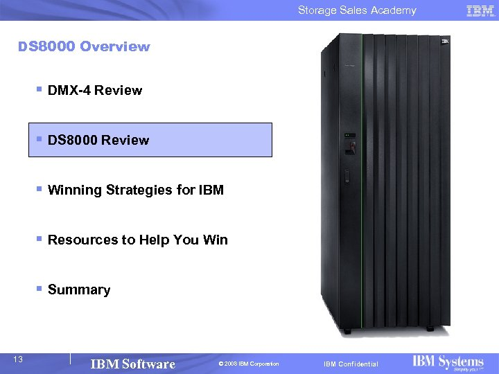 Storage Sales Academy DS 8000 Overview § DMX-4 Review § DS 8000 Review §