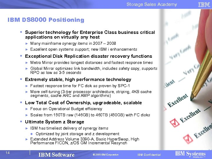 Storage Sales Academy IBM DS 8000 Positioning § Superior technology for Enterprise Class business