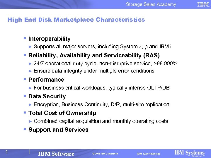 Storage Sales Academy High End Disk Marketplace Characteristics § Interoperability ► Supports all major