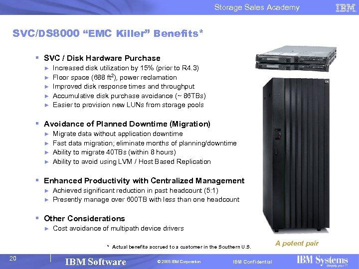 "Storage Sales Academy SVC/DS 8000 ""EMC Killer"" Benefits* § SVC / Disk Hardware Purchase"