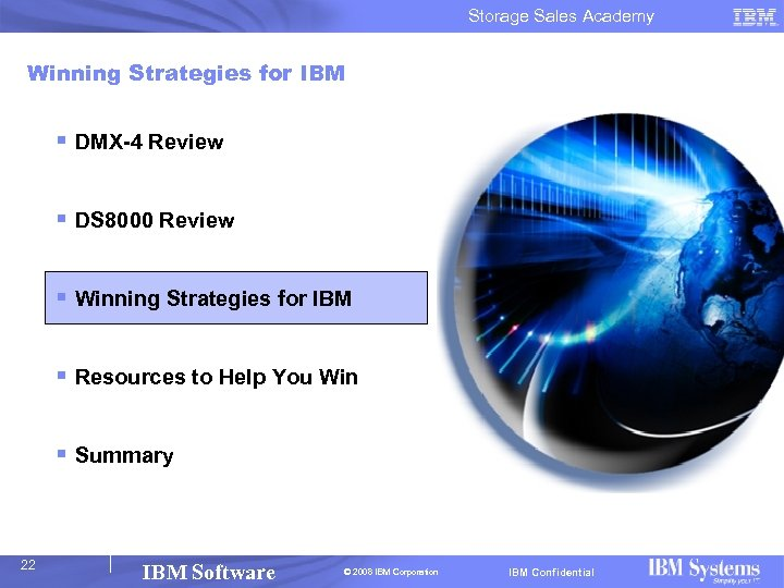 Storage Sales Academy Winning Strategies for IBM § DMX-4 Review § DS 8000 Review