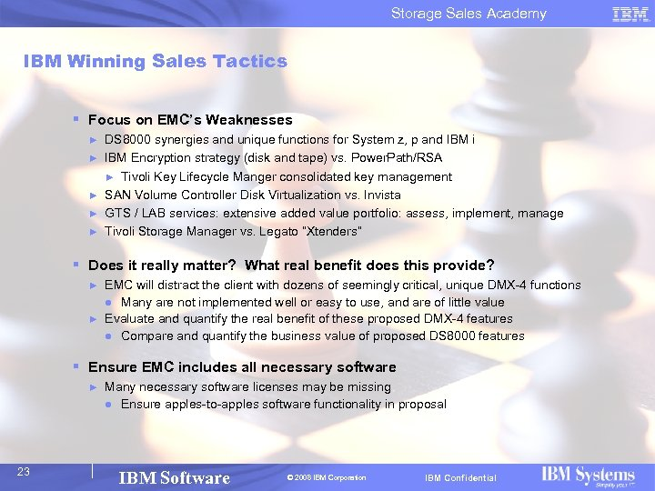 Storage Sales Academy IBM Winning Sales Tactics § Focus on EMC's Weaknesses ► ►