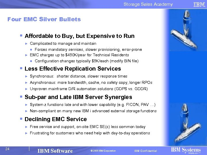 Storage Sales Academy Four EMC Silver Bullets § Affordable to Buy, but Expensive to