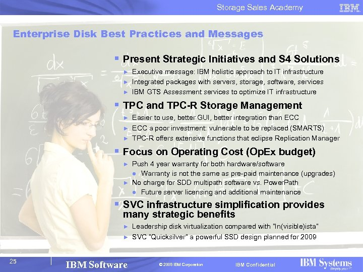 Storage Sales Academy Enterprise Disk Best Practices and Messages § Present Strategic Initiatives and