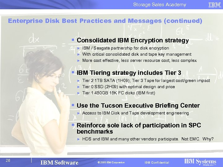 Storage Sales Academy Enterprise Disk Best Practices and Messages (continued) § Consolidated IBM Encryption