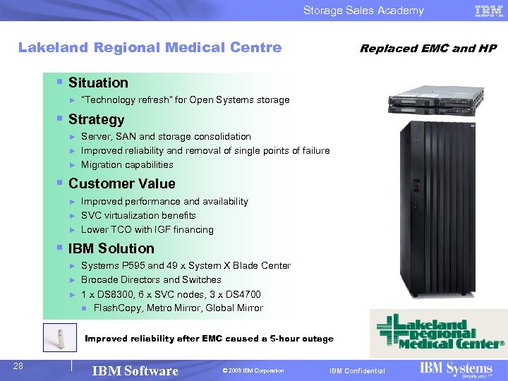 Storage Sales Academy Lakeland Regional Medical Centre Replaced EMC and HP § Situation ►
