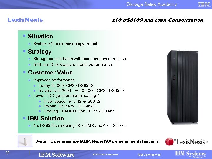 Storage Sales Academy Lexis. Nexis z 10 DS 8100 and DMX Consolidation § Situation