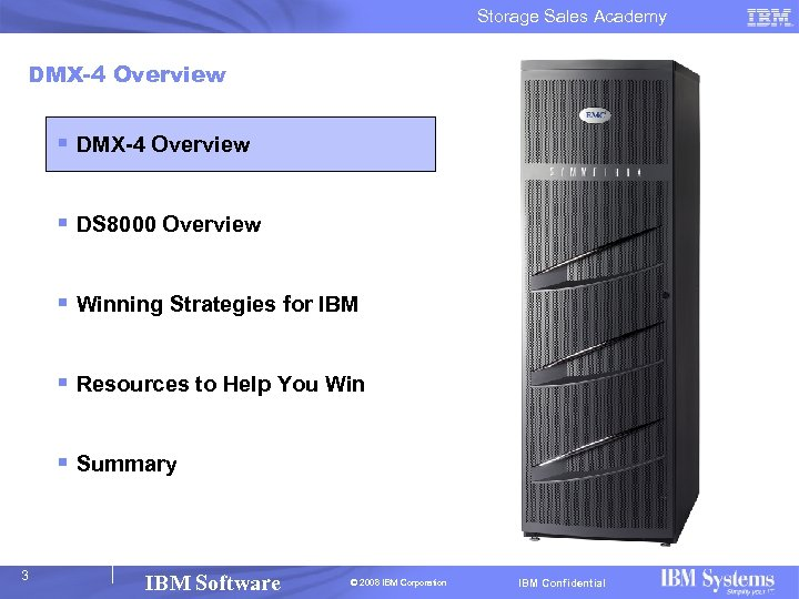 Storage Sales Academy DMX-4 Overview § DS 8000 Overview § Winning Strategies for IBM