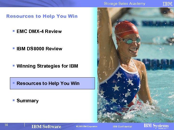 Storage Sales Academy Resources to Help You Win § EMC DMX-4 Review § IBM