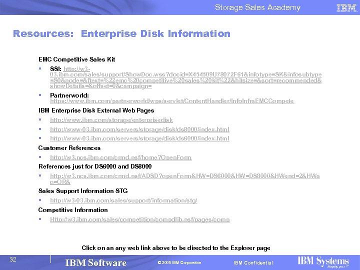 Storage Sales Academy Resources: Enterprise Disk Information EMC Competitive Sales Kit § SSI: http: