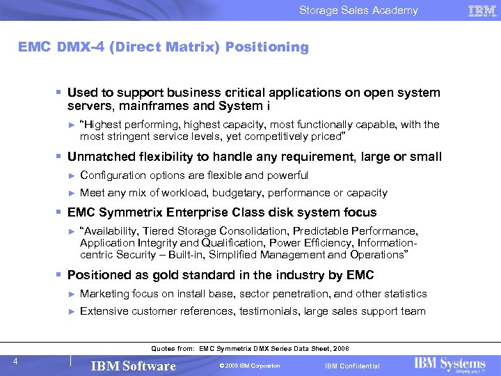 Storage Sales Academy EMC DMX-4 (Direct Matrix) Positioning § Used to support business critical