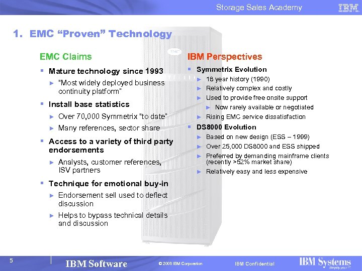 """Storage Sales Academy 1. EMC """"Proven"""" Technology EMC Claims IBM Perspectives § Mature technology"""