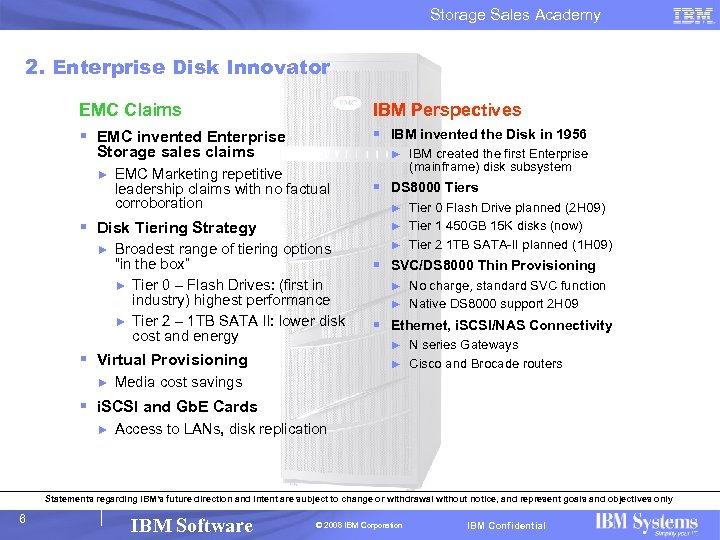 Storage Sales Academy 2. Enterprise Disk Innovator EMC Claims § EMC invented Enterprise IBM