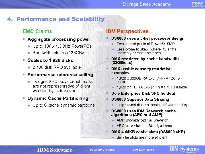 Storage Sales Academy 4. Performance and Scalability EMC Claims IBM Perspectives § Aggregate processing