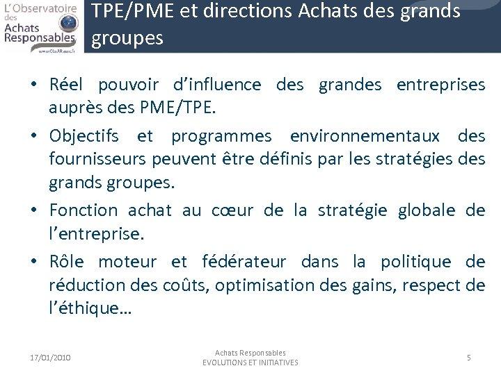 TPE/PME et directions Achats des grands groupes • Réel pouvoir d'influence des grandes entreprises
