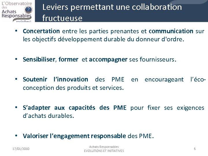 Leviers permettant une collaboration fructueuse • Concertation entre les parties prenantes et communication sur
