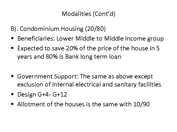 Modalities (Cont'd) B). Condominium Housing (20/80) § Beneficiaries: Lower Middle to Middle income group