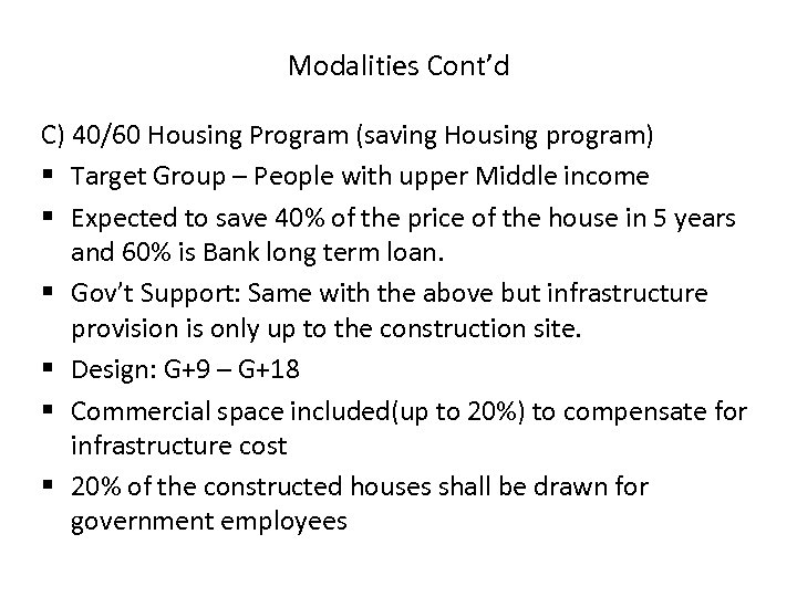 Modalities Cont'd C) 40/60 Housing Program (saving Housing program) § Target Group – People