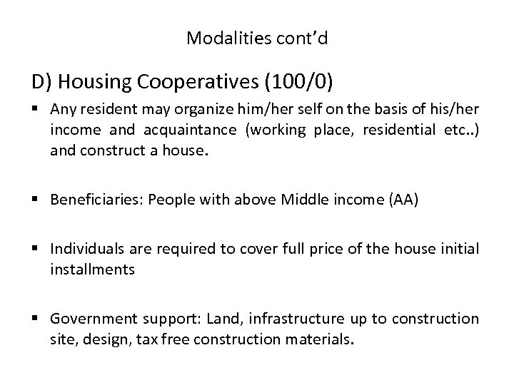 Modalities cont'd D) Housing Cooperatives (100/0) § Any resident may organize him/her self on