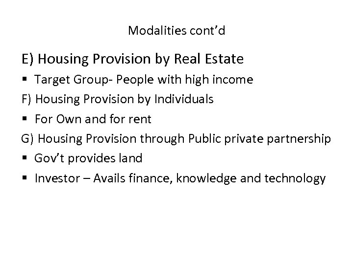 Modalities cont'd E) Housing Provision by Real Estate § Target Group- People with high