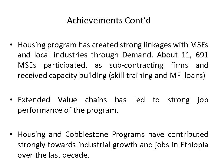 Achievements Cont'd • Housing program has created strong linkages with MSEs and local industries