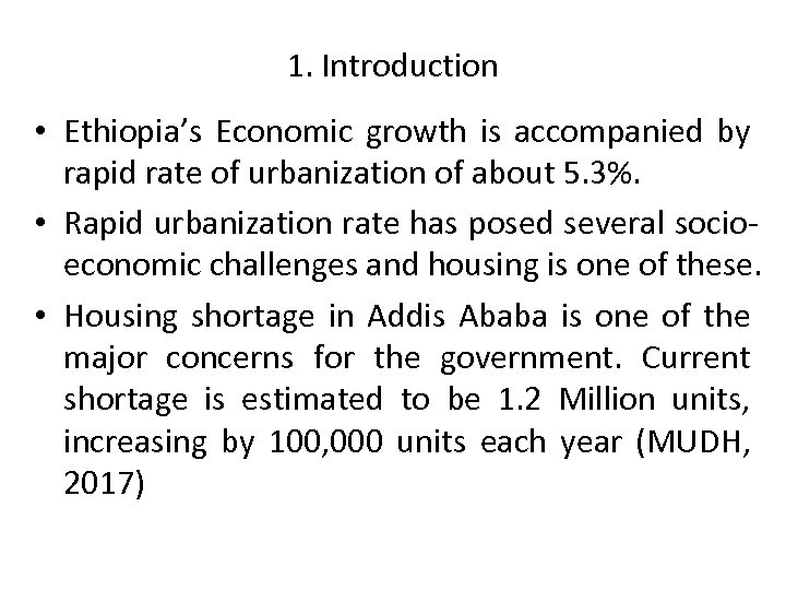 1. Introduction • Ethiopia's Economic growth is accompanied by rapid rate of urbanization of
