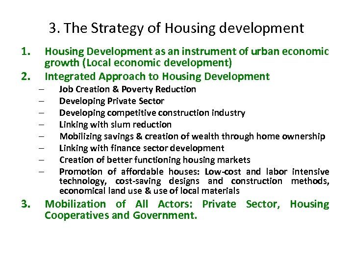 3. The Strategy of Housing development 1. 2. 3. – – – – Housing