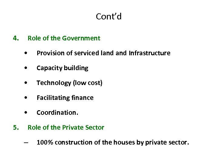 Cont'd 4. Role of the Government • • Capacity building • Technology (low cost)