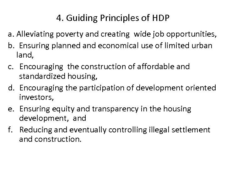 4. Guiding Principles of HDP a. Alleviating poverty and creating wide job opportunities, b.