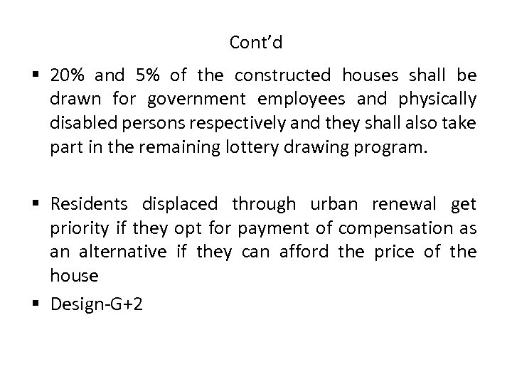 Cont'd § 20% and 5% of the constructed houses shall be drawn for government