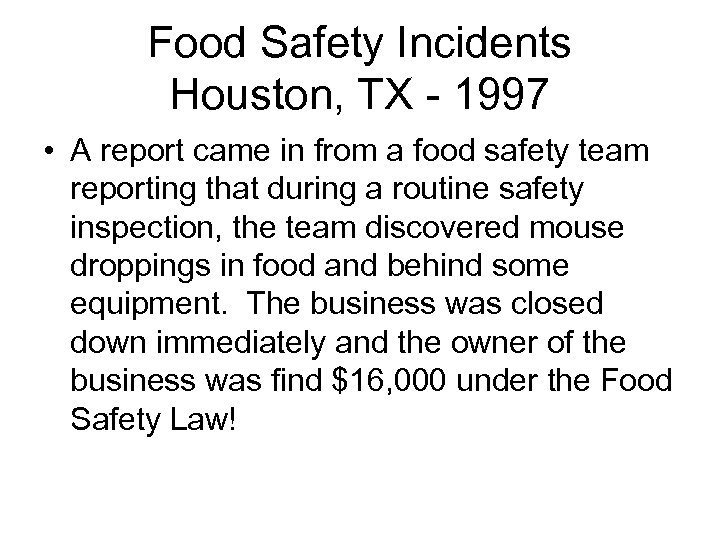Food Safety Incidents Houston, TX - 1997 • A report came in from a