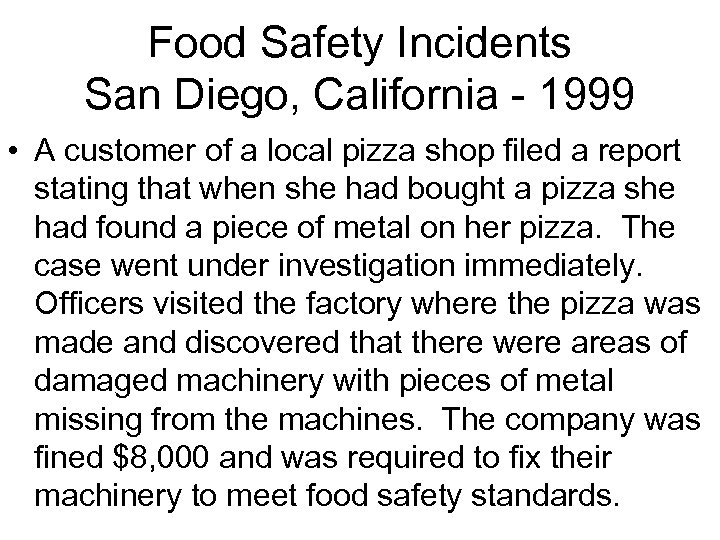 Food Safety Incidents San Diego, California - 1999 • A customer of a local