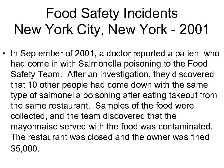 Food Safety Incidents New York City, New York - 2001 • In September of