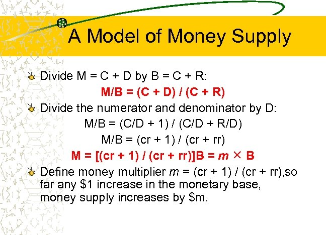 A Model of Money Supply Divide M = C + D by B =