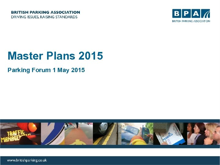 Master Plans 2015 Parking Forum 1 May 2015