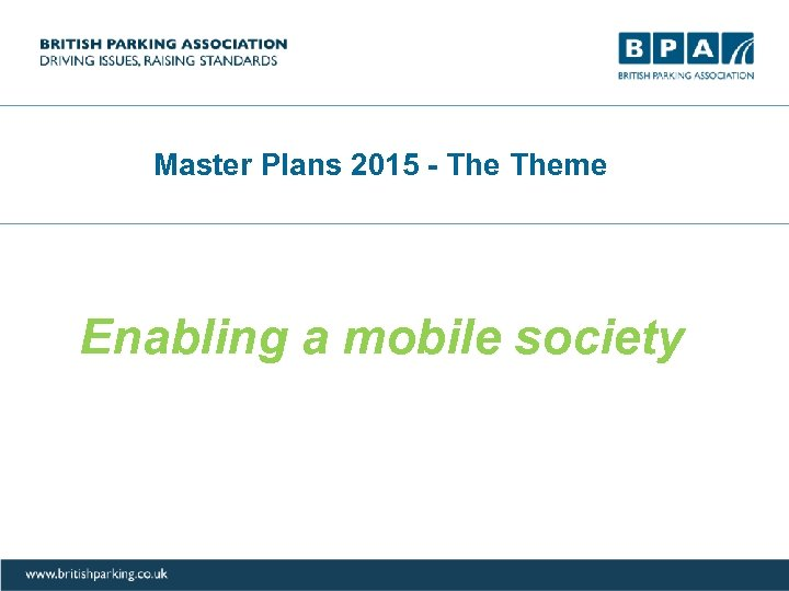 Master Plans 2015 - Theme Enabling a mobile society