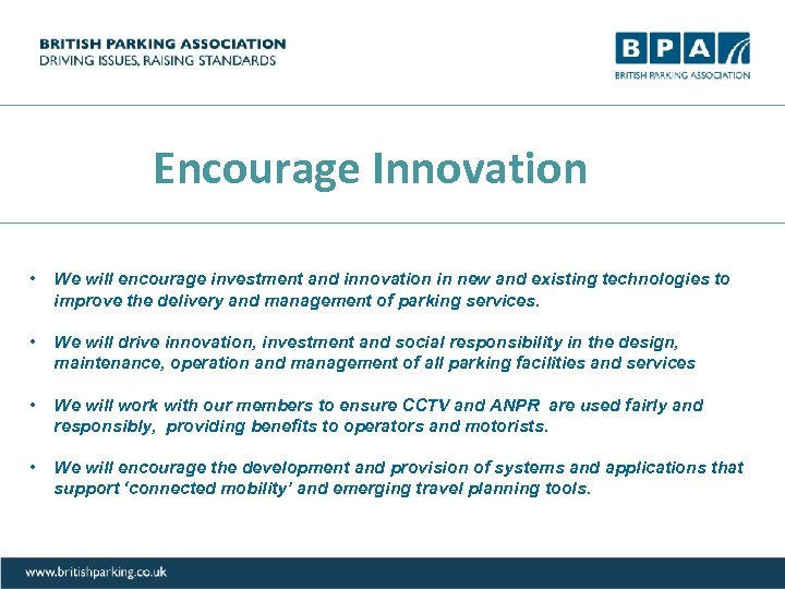 Encourage Innovation • We will encourage investment and innovation in new and existing technologies