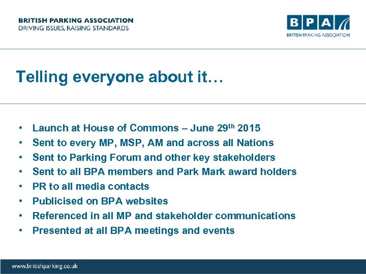 Telling everyone about it… • • Launch at House of Commons – June 29