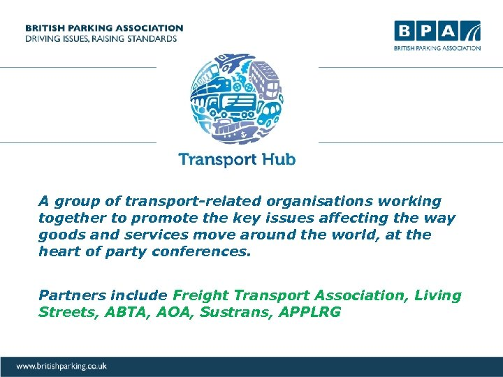 A group of transport-related organisations working together to promote the key issues affecting the