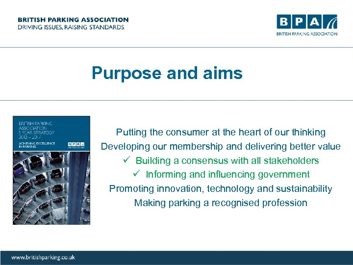 Purpose and aims Putting the consumer at the heart of our thinking Developing our