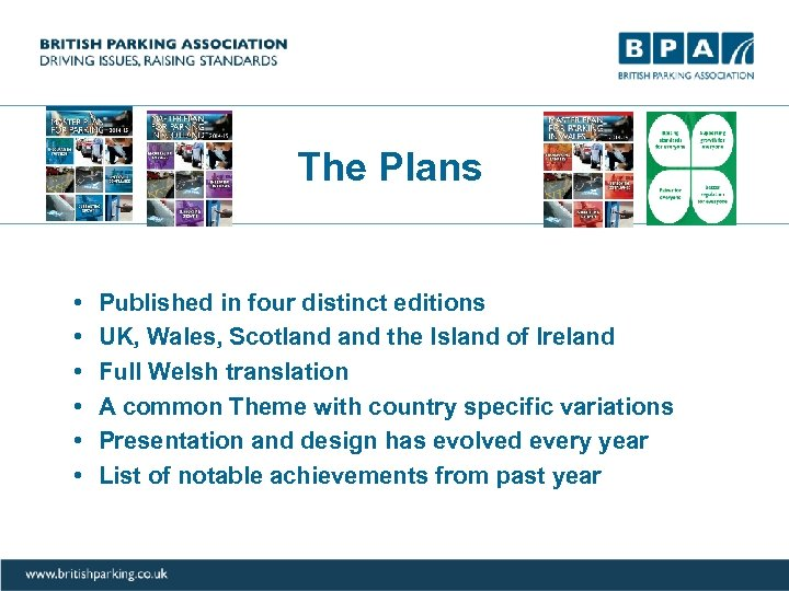 The Plans • • • Published in four distinct editions UK, Wales, Scotland the