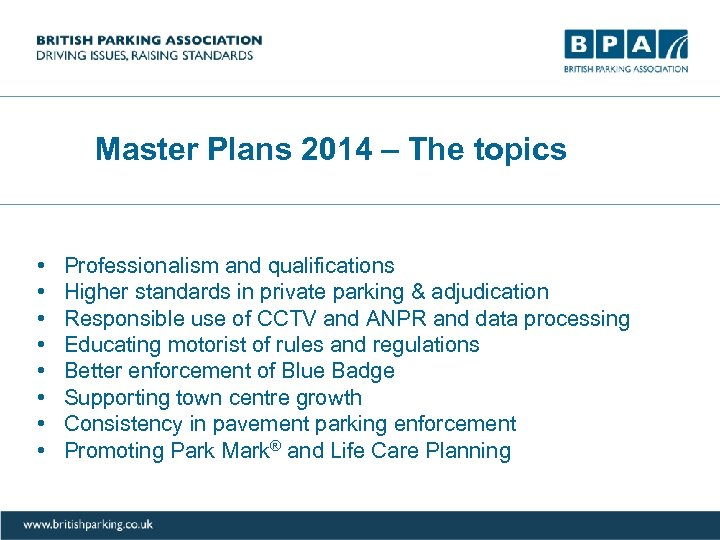 Master Plans 2014 – The topics • • Professionalism and qualifications Higher standards in