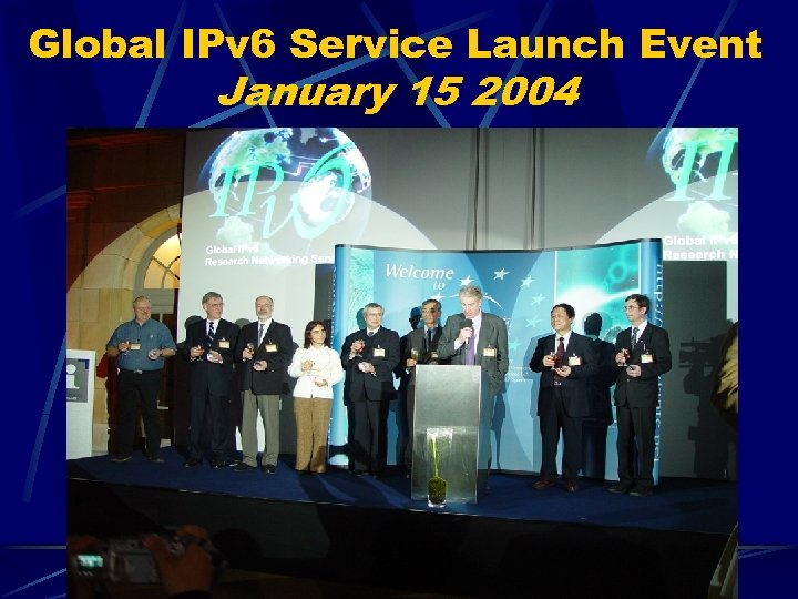 Global IPv 6 Service Launch Event January 15 2004