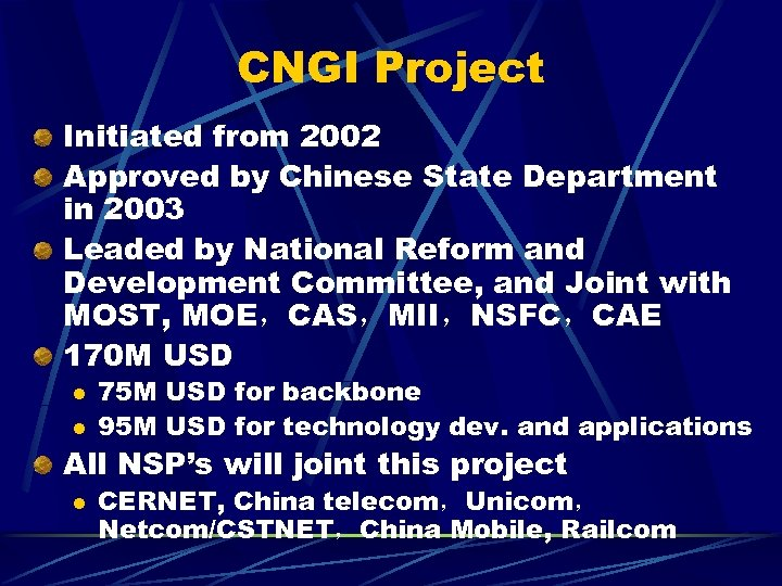CNGI Project Initiated from 2002 Approved by Chinese State Department in 2003 Leaded by