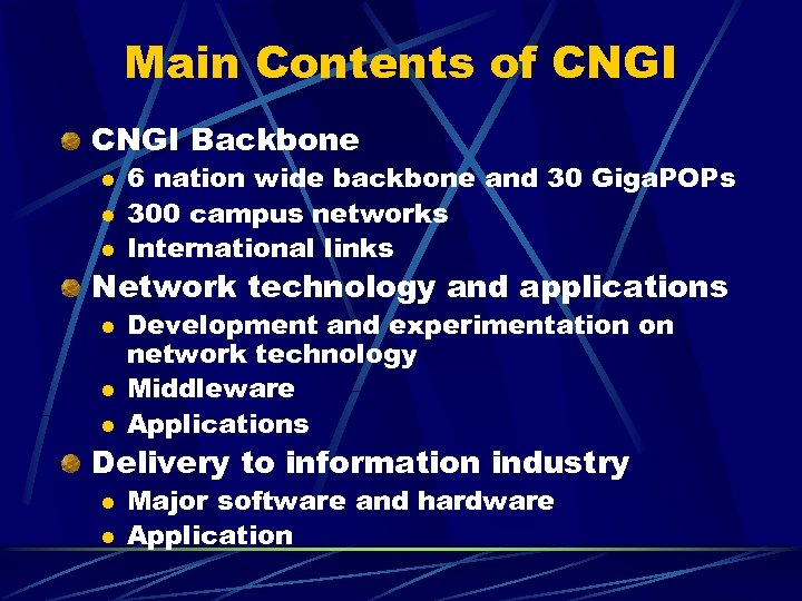 Main Contents of CNGI Backbone l l l 6 nation wide backbone and 30
