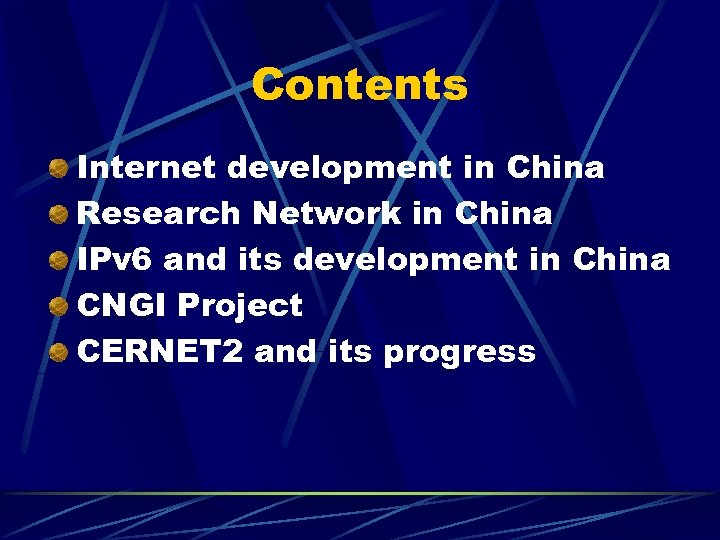 Contents Internet development in China Research Network in China IPv 6 and its development