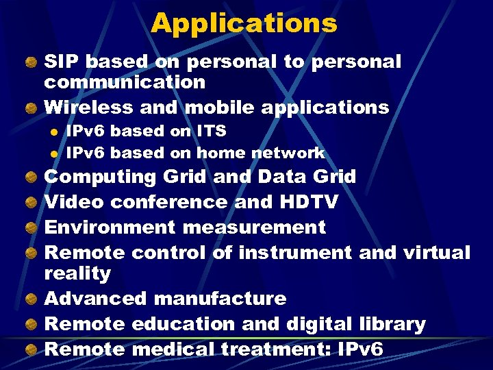 Applications SIP based on personal to personal communication Wireless and mobile applications l l