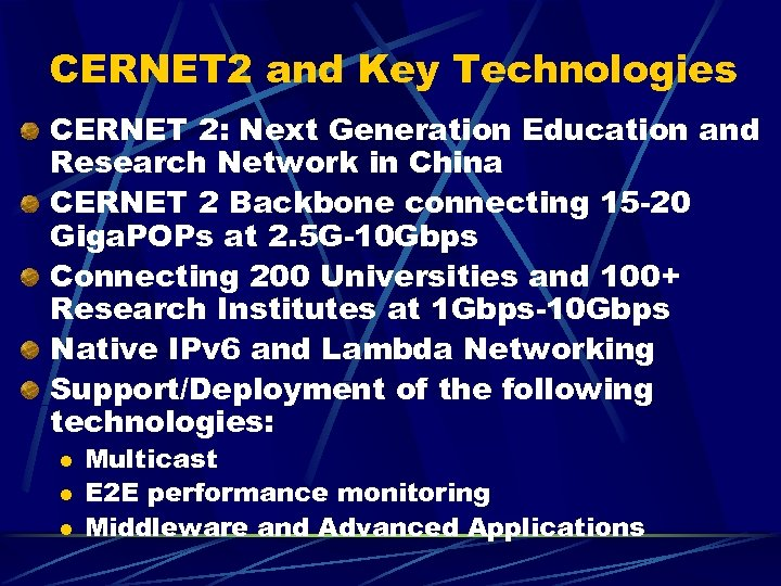 CERNET 2 and Key Technologies CERNET 2: Next Generation Education and Research Network in