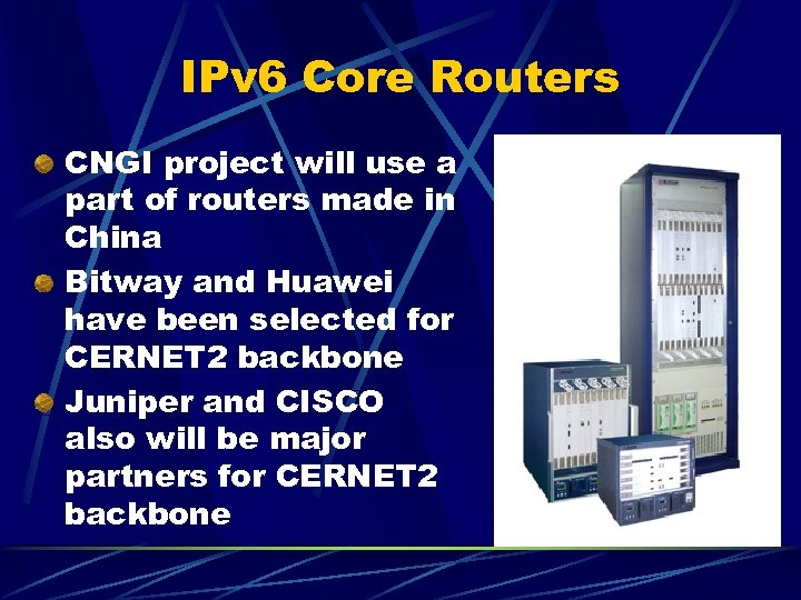 IPv 6 Core Routers CNGI project will use a part of routers made in