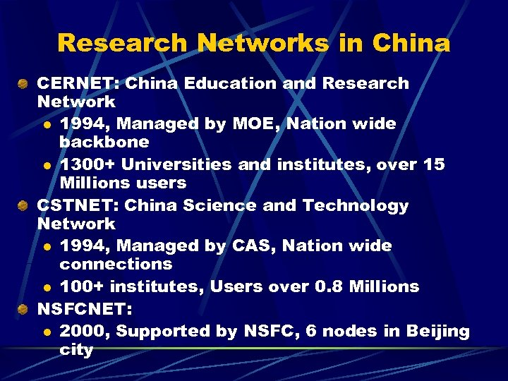 Research Networks in China CERNET: China Education and Research Network l 1994, Managed by